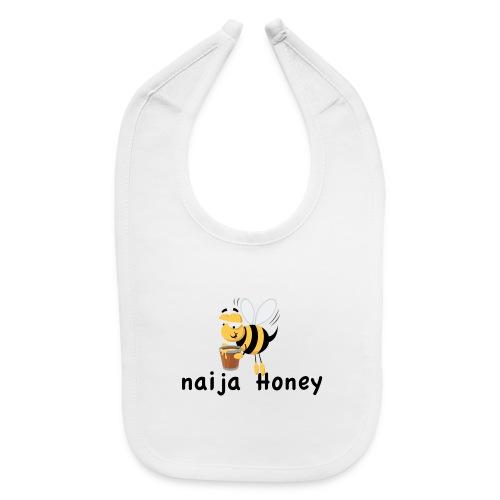 naija honey... - Baby Bib