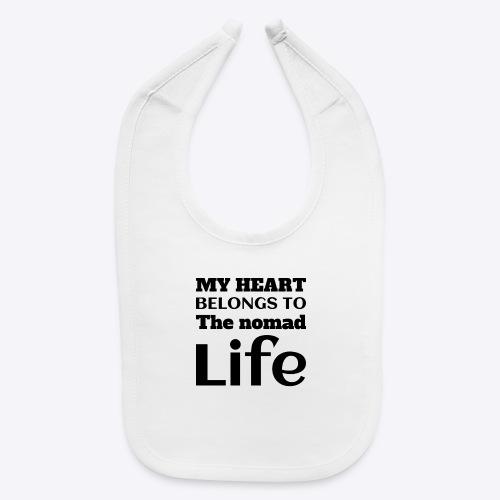 My Heart Belongs to the nomad Life-Dark - Baby Bib
