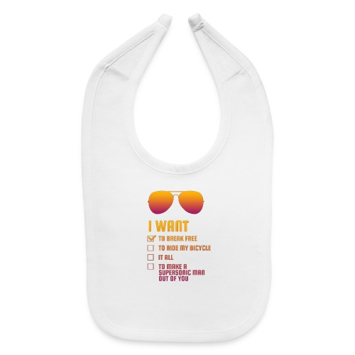 I Want To Break Free retro - Baby Bib