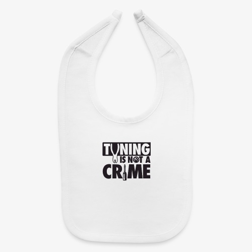 Tuning is not a crime - Baby Bib