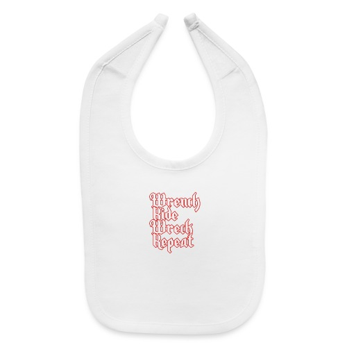 Wrench, Ride, Wreck, Repeat - Baby Bib