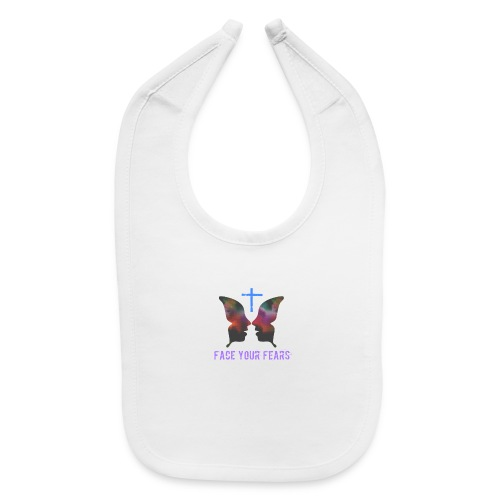 Face your fears - Baby Bib