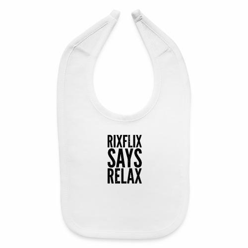 Says Relax - Baby Bib