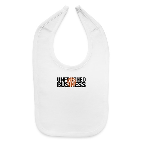 Unfinished Business hoops basketball - Baby Bib