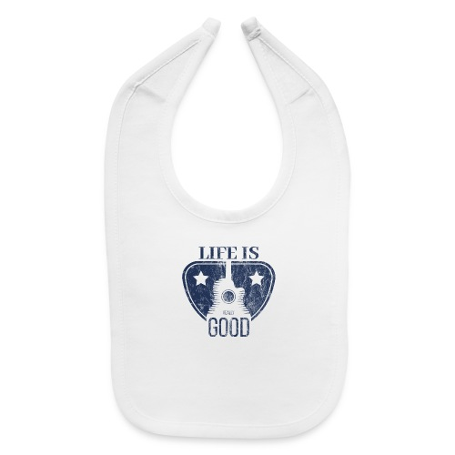 Life Is Really Good Guitar - Baby Bib