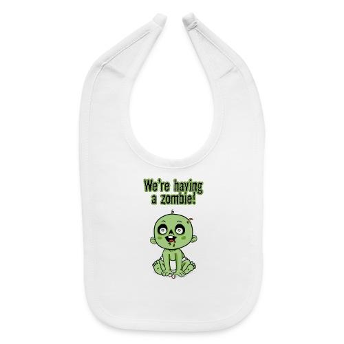 We're Having A Zombie! - Baby Bib