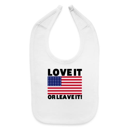 LOVE IT OR LEAVE IT - Baby Bib
