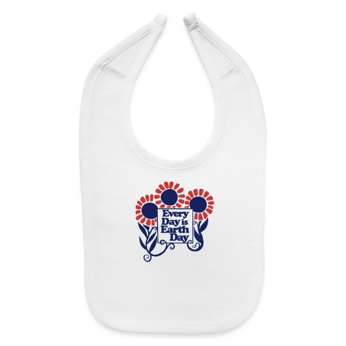 Every Day is Earth Day - Baby Bib