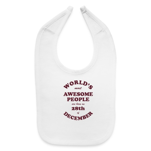 Most Awesome People are born on 28th of December - Baby Bib