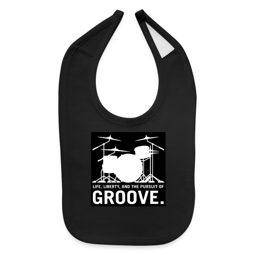 Life, Liberty, and the pursuit of Groove, Drum Art - Baby Bib