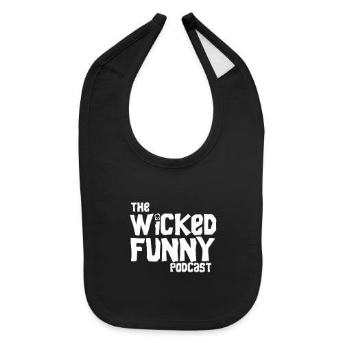 Wicked Funny Podcast - Baby Bib