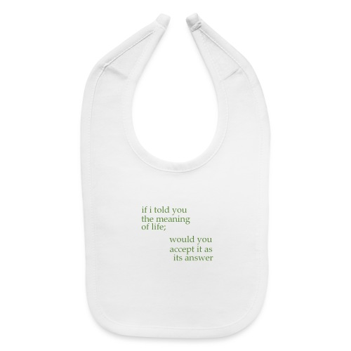 meaning of life - Baby Bib