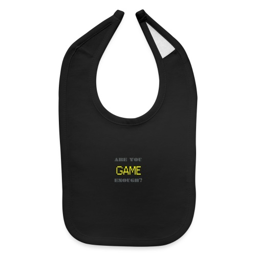 Are_you_game_enough - Baby Bib