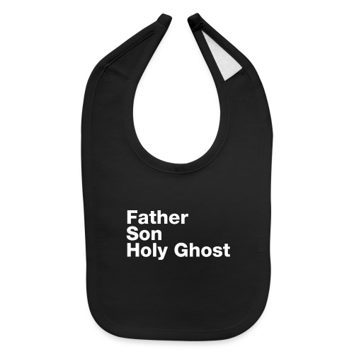 Father Son Holy Ghost - Baby Bib