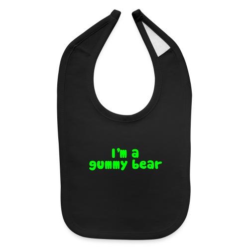 I'm A Gummy Bear Lyrics - Baby Bib