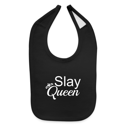 Slay My Queens - White Text - Baby Bib
