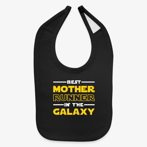 Best Mother Runner In The Galaxy - Baby Bib