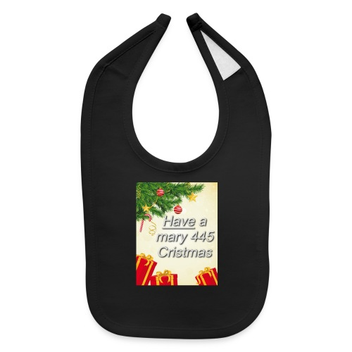 Have a Mary 445 Christmas - Baby Bib