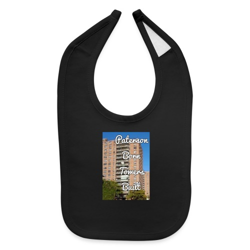 Paterson Born Towers Built - Baby Bib