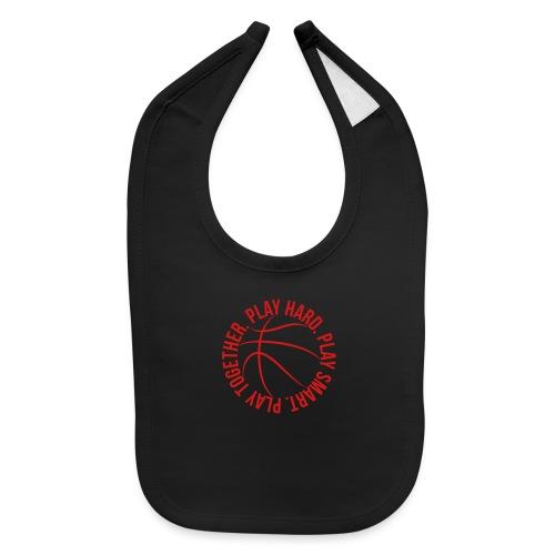 play smart play hard play together basketball team - Baby Bib
