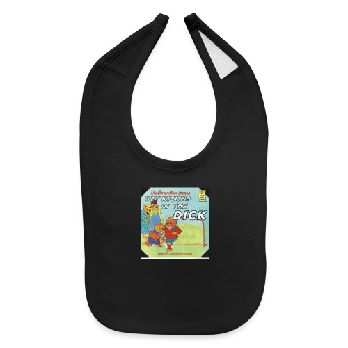 kicked in the dick - Baby Bib