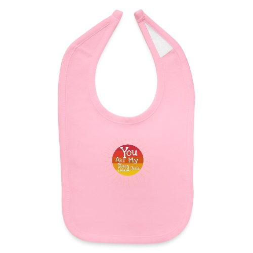 You Are My Pizza Cheese - Baby Bib