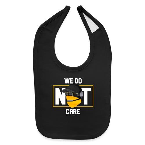 We Do Not Care - Baby Bib