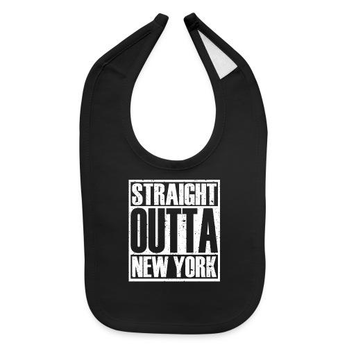 Straight Outta New York - Baby Bib