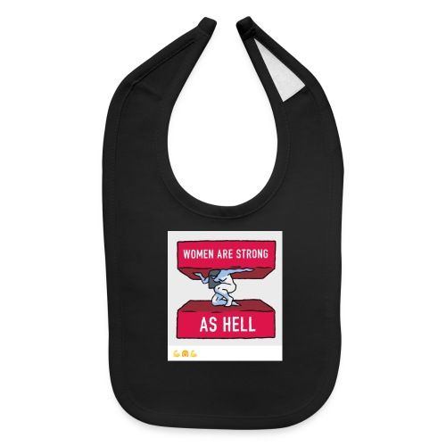 women are strong as hell - Baby Bib