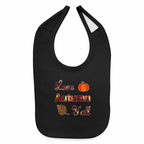 Love Autumn Y'all Fall Season Leaf Foliage Gourd. - Baby Bib