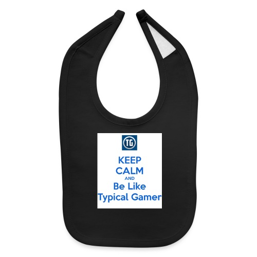 keep calm and be like typical gamer - Baby Bib