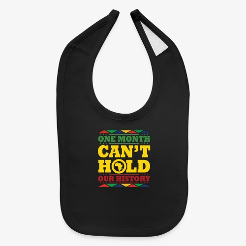 One Month Can't Hold Us - Dashiki Pride - Baby Bib