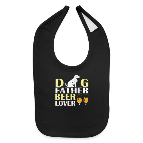Dog Father Beer Lover - Baby Bib