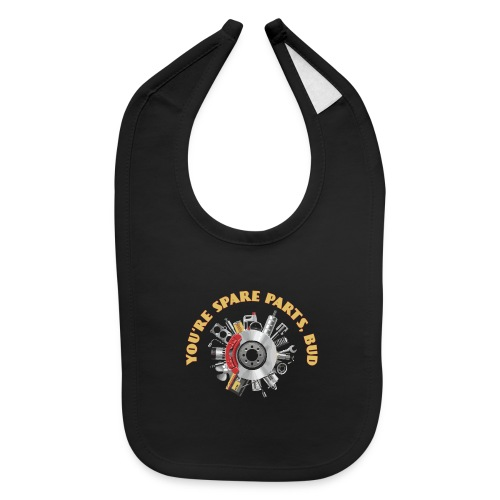 Letterkenny - You Are Spare Parts Bro - Baby Bib