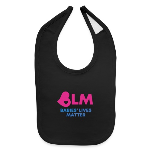 Babies Lives Matter - Baby Bib