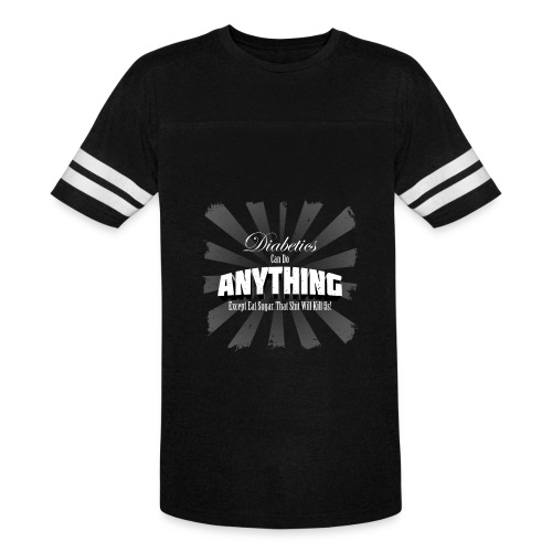Diabetics Can Do Anything........... - Vintage Sport T-Shirt
