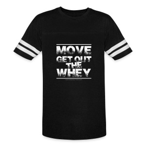 Move Get Out The Whey white - Vintage Sport T-Shirt