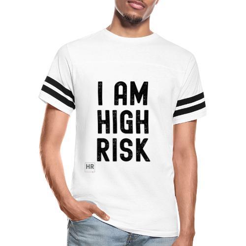 I AM HIGH RISK - Vintage Sport T-Shirt