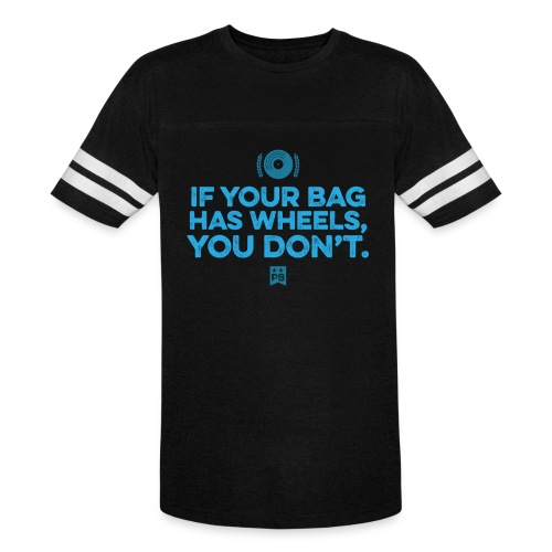 Only your bag has wheels - Vintage Sport T-Shirt