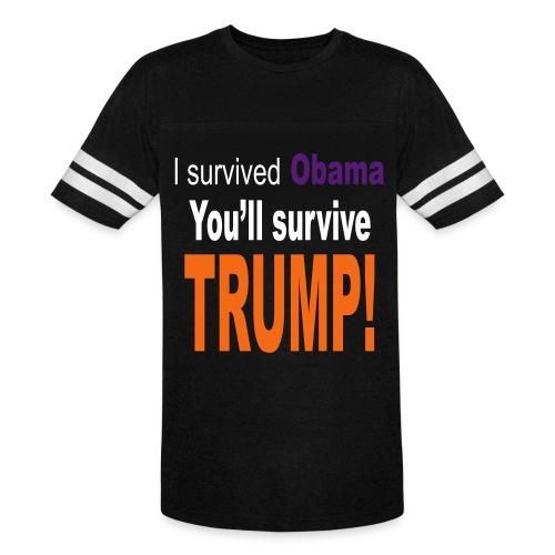 I survived Obama. You'll survive Trump - Vintage Sport T-Shirt