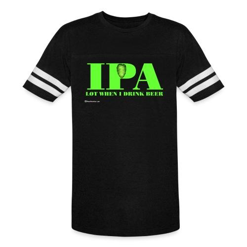 IPA Lot When I Drink Beer - Vintage Sport T-Shirt
