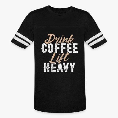 Drink Coffee Lift Heavy - Vintage Sport T-Shirt