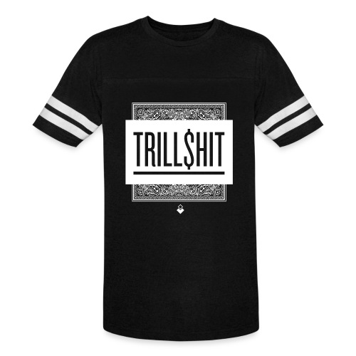 Trill Shit - Vintage Sport T-Shirt