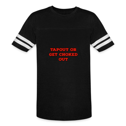 Tapout Or Get Choked Out - Vintage Sport T-Shirt