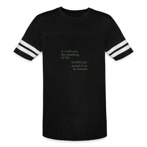 meaning of life - Vintage Sport T-Shirt