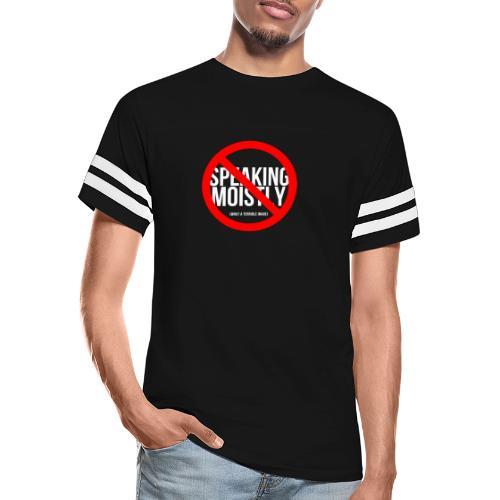 No Speaking Moistly! - Vintage Sport T-Shirt
