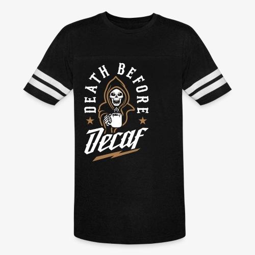 Death Before Decaf - Vintage Sport T-Shirt