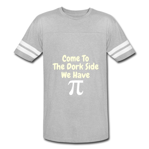 Come To The Dork Side We Have Pi - Vintage Sport T-Shirt