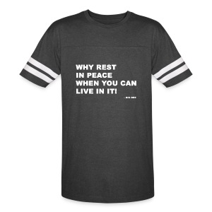Big Dee Quote Why Rest in Peace.... - Vintage Sport T-Shirt