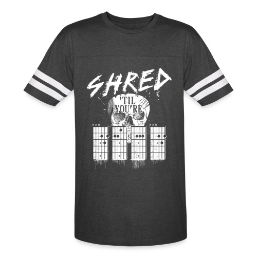 Shred 'til you're dead - Vintage Sport T-Shirt
